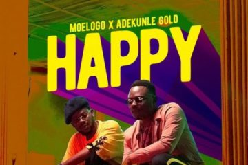 Moelogo ft. Adekunle Gold – Happy (prod. Pheelz)
