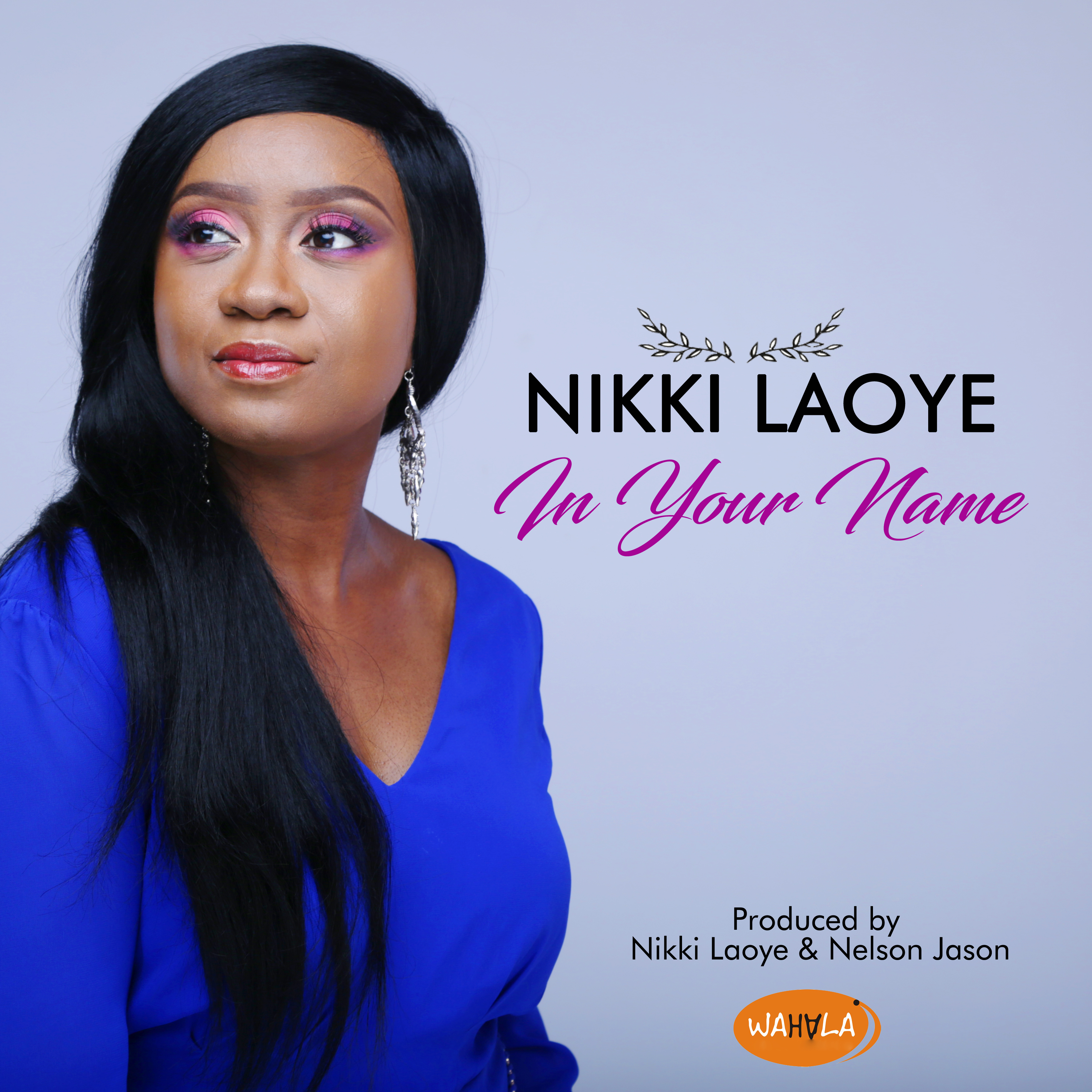 Nikki Laoye - In Your Name