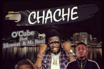 O'Cube ft. Idowest & Mr Real – Chache