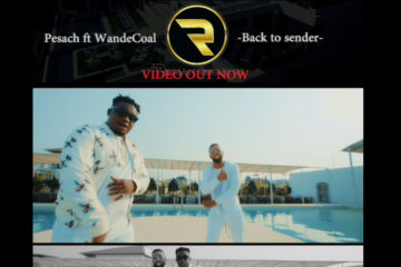 VIDEO: Pesach ft Wande Coal – Back To Sender