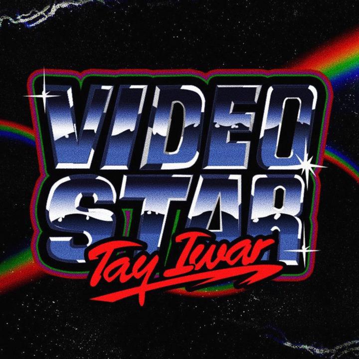 VIDEO: Tay Iwar - Video Star