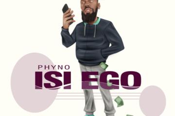 Phyno – Isi Ego (Prod. by Iam Beats)