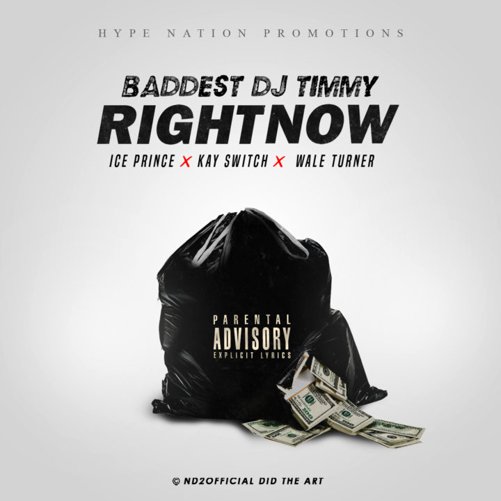 NEW MUSIC: DJ Timmy – Right Now ft. Ice Prince x Kayswitch x Wale Turner