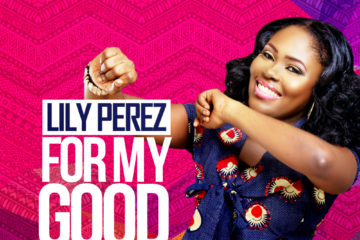 Lily Perez – For My Good