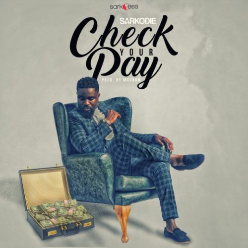 DOWNLOAD MUSIC: Sarkodie – Check Your Pay (Prod. Magnom)