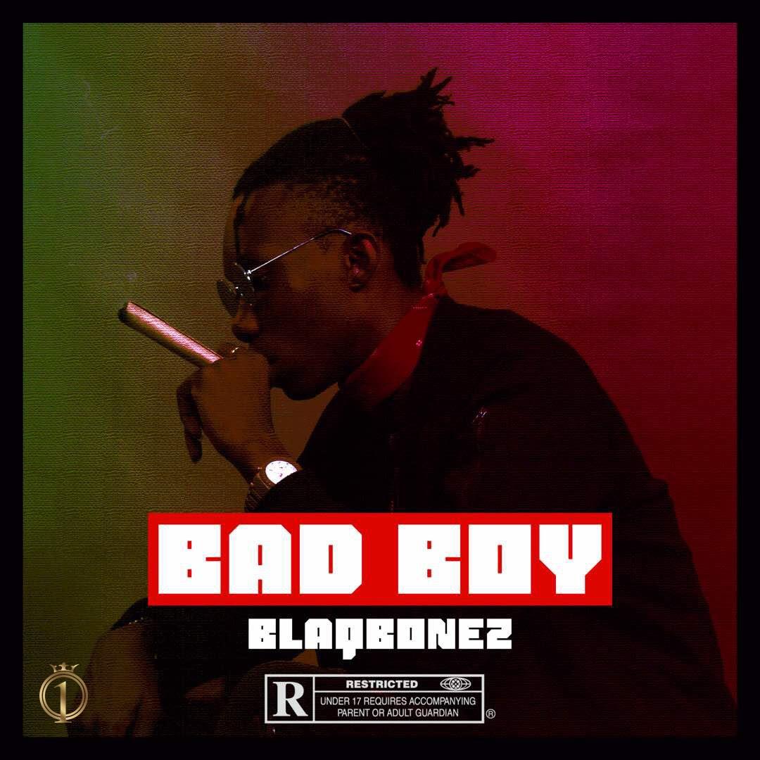Blaqbonez - Bad Boy