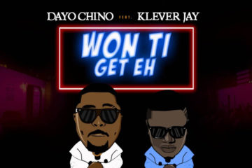 VIDEO: Dayo Chino  x  Klever Jay – Won Ti Get Eh