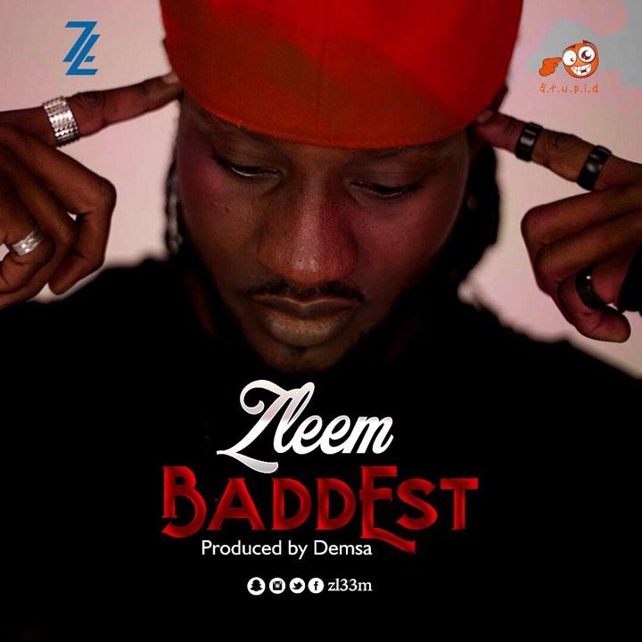 Zleem – Baddest Prod. by Demsa