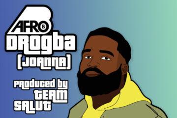 Afro B – Drogba (Joanna) | prod. Team Salut