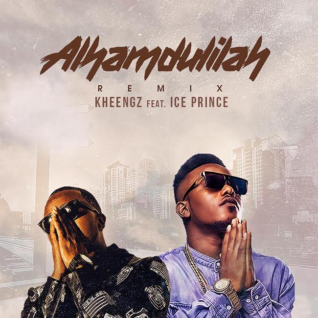 Kheengz ft. Ice Prince - Alhamdulilah