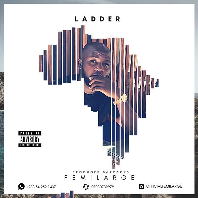 Femilarge – Ladder (Prod By Barracks)