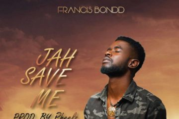 Francis Bondd – Jah Save Me (prod. Pheelz)