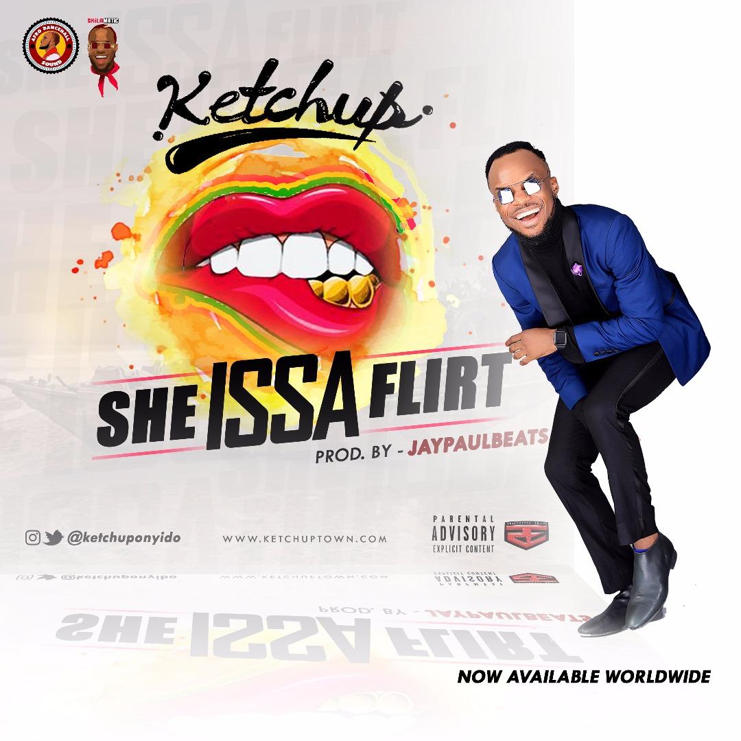 Ketchup - She Issa Flirt