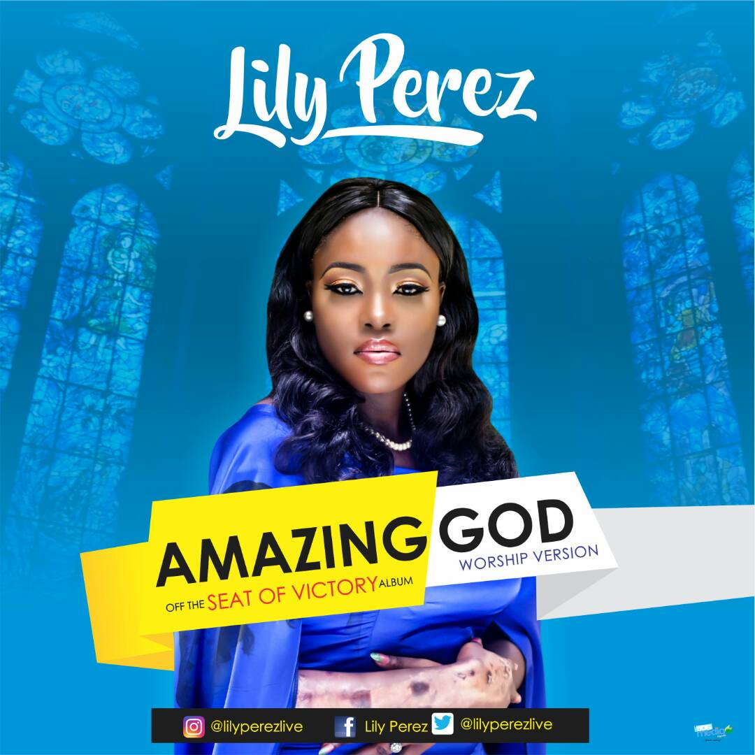 "Download Music Video : Lily Perez – ""Amazing God"" Song & Mp3"