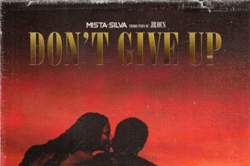 Lyric VIDEO: Mista Silva – Don't Give Up