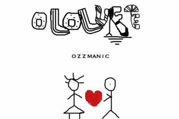 Ozzmanic – Ololufe (Prod by Duktor Sett)