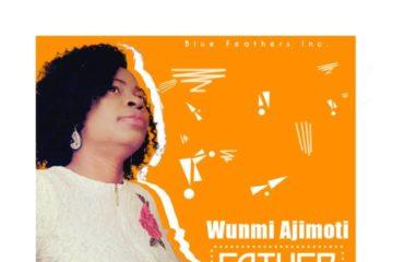 Wunmi Ajimoti – Father Take Your Place