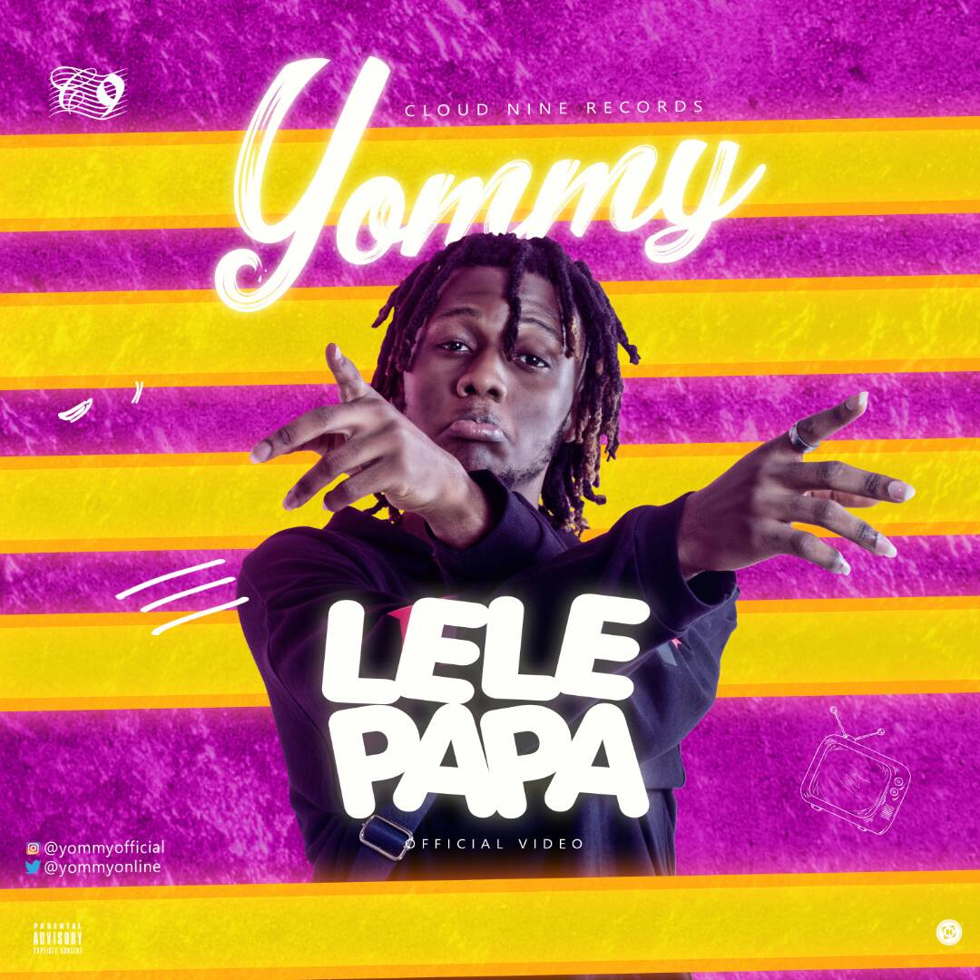 VIDEO: Yommy – Lele Papa