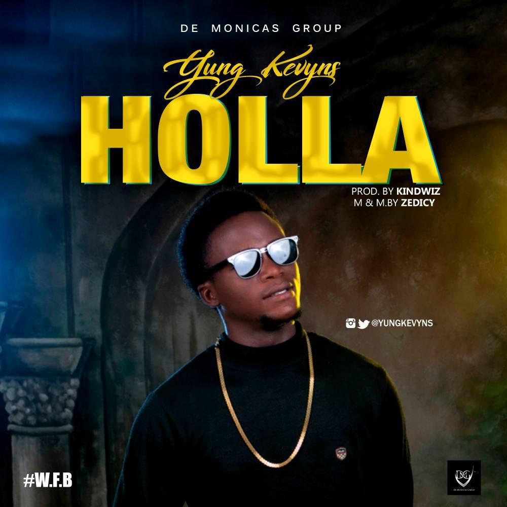 Yung Kevyns – Holla (Prod. By Kindwiz)
