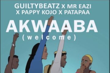 GuiltyBeatz x Mr Eazi x Patapaa x Pappy Kojo – Akwaaba