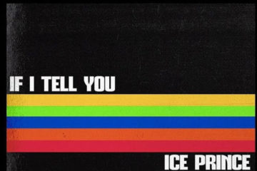 VIDEO: Ice Prince – If I Tell You