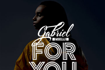 Gabriel Mobolaji – For You