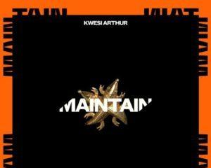 Kwesi Arthur x Juls – Maintain