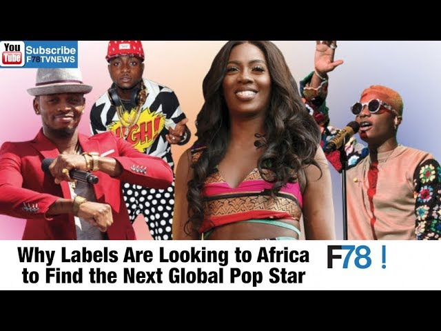 F78 WEEKLY NEWS: Labels Are Looking to Africa to Find the Next Global Pop Star, Kiss Daniel, Davido + More