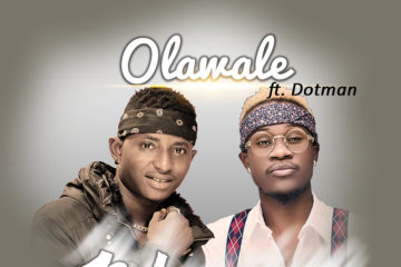 Olawale ft. Dotman – Blessing