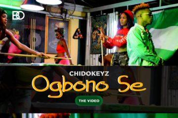 VIDEO: Chidokeyz – Ogbono Se