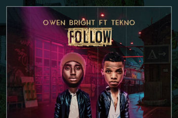 Owen Bright ft. Tekno – Follow Me