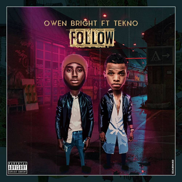 Owen Bright ft. Tekno - Follow Me
