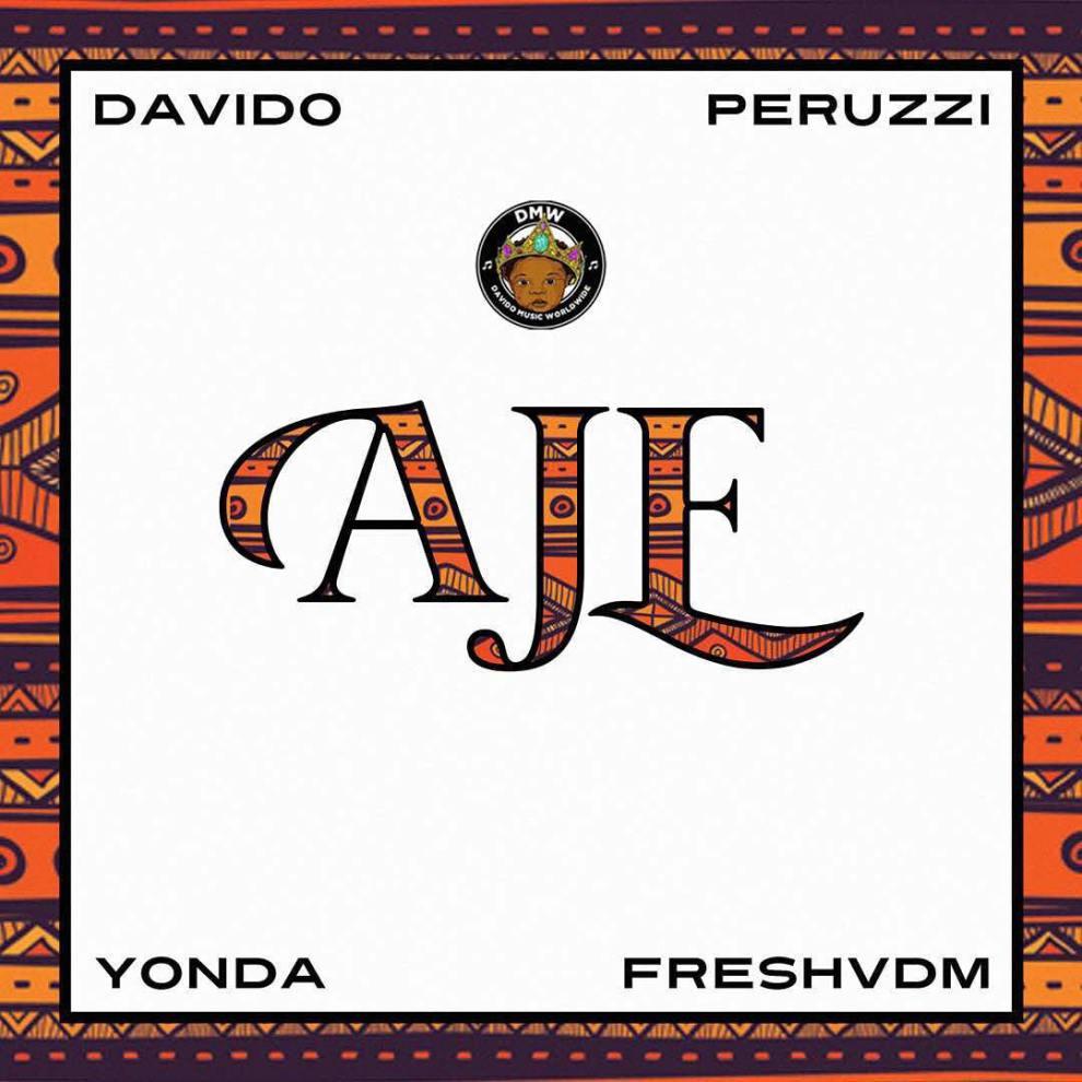 DMW - Aje ft. Davido X Peruzzi X Yonda X Fresh