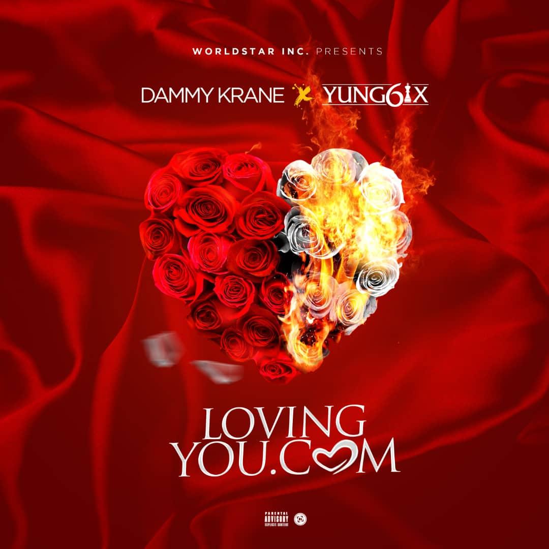 Dammy Krane X Yung6ix - LovingYou .com