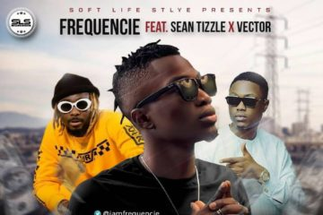 Frequencie – Hustle Hard ft Sean Tizzle & Vector (prod by Krizbeatz)