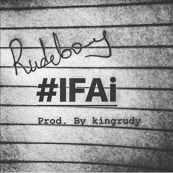 Rudeboy - #IFAi (Prod. by King Rudy)