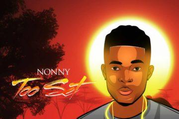 VIDEO: Nonny – Too Set