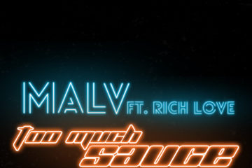 VIDEO: Malv ft. Rich Love – Too Much Sauce