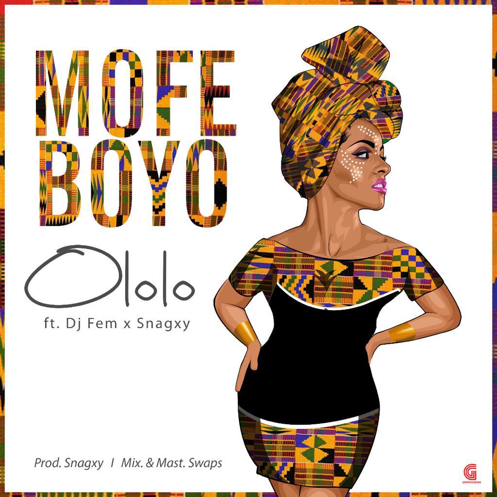 Mofe Ft Dj Fem X Snagxy – Ololo (Prod. Snagxy)