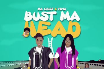Ms. Chief ft. Tipsy – Bust My Head