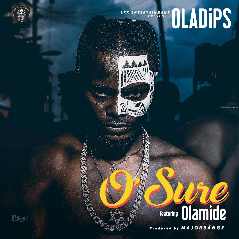 Oladips feat. Olamide - O'Sure