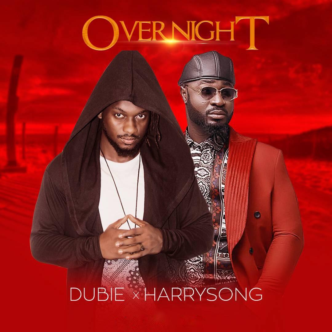 Dubie ft. Harrysong – Overnight (prod. Del B)