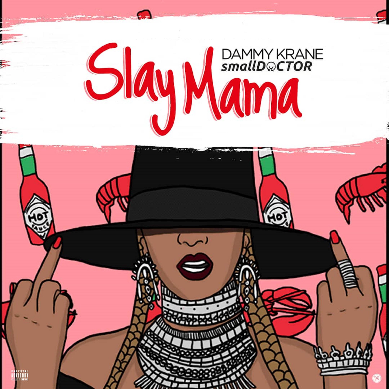 Dammy Krane ft. Small Doctor - Slay Mama