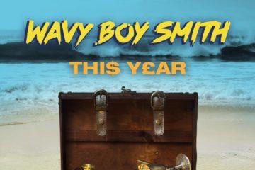 VIDEO: Wavy Boy Smith (Mr Bigz) – This Year