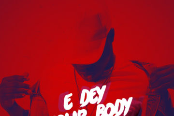 VIDEO: Koker – E Dey Your Body