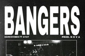 Darkovibes ft. AYAT – Bangers (Prod. N O V A)