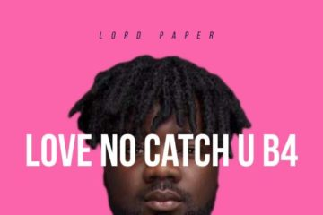Lord Paper – Love No Catch You Before (Prod. Kuvie)