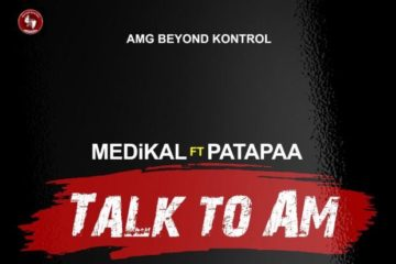 Medikal – Talk To Am ft. Patapaa