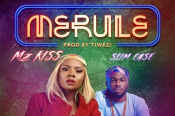 Mz Kiss x Slimcase – Merule (Prod By Tiwezi)