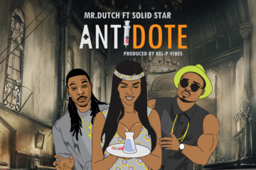 VIDEO: Mr Dutch ft. Solidstar  – Antidote